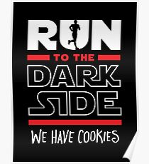 Run To The Dark Side, We Have Cookies Poster