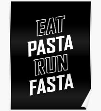 Eat Pasta Run Fasta Poster