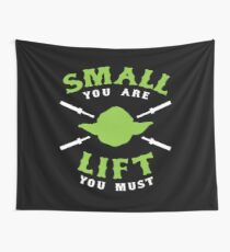 Small You Are Lift You Must Wall Tapestry