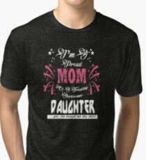 Bestseller - I'm a proud mom of an awesome daughter Tri-blend T-Shirt