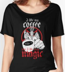 I like my coffee how I like my magic Women's Relaxed Fit T-Shirt