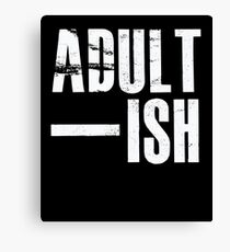 Adult - Ish - Funny Humor Canvas Print