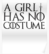 A Girl Has No Costume - Funny Halloween  Poster