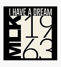 I Have A Dream Martin Luther King Jr. 1963  Photographic Print