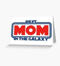 Best Mom in the Galaxy Greeting Card