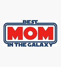 Best Mom in the Galaxy Photographic Print