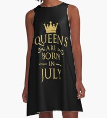 QUEEN ARE BORN IN JULY A-Line Dress