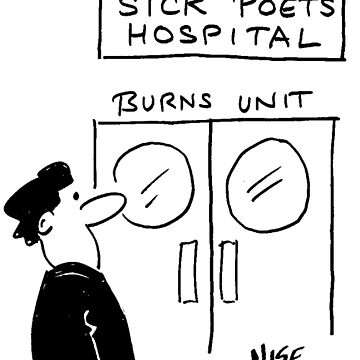 Sick Poets Hospital has a Burns Unit by NigelSutherland