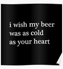 Cold Beer Quote Saying Poster