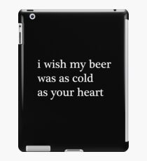 Cold Beer Quote Saying iPad Case/Skin