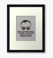 What Would Stan Do? Framed Print