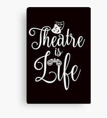 Theatre Is Life. V2. Canvas Print