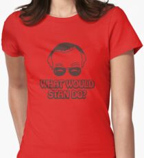 What Would Stan Do? Womens Fitted T-Shirt