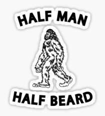 Half Man Half Beard - Funny Bigfoot for Hairy Men Sticker