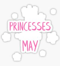 Real Princesses are born in May Sticker