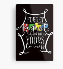 Forget Regret Metal Print