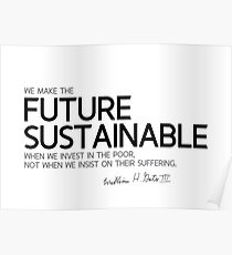we make the future sustainable - bill gates Poster