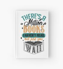 There's A Million Books I Haven't Read... Hardcover Journal