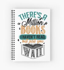 There's A Million Books I Haven't Read... Spiral Notebook