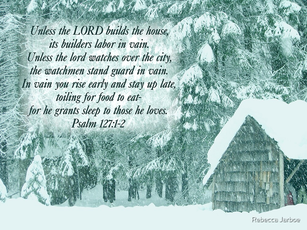 Psalm 127 by Rebecca Jarboe
