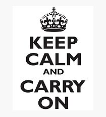 KEEP CALM, Keep Calm & Carry On, Be British! Blighty, UK, United Kingdom, Black on white Photographic Print