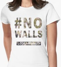 #NoWalls Womens Fitted T-Shirt