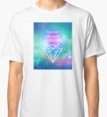 Shine bright like a <> Classic T-Shirt