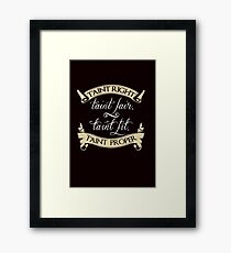 T'aint Right.... Framed Print