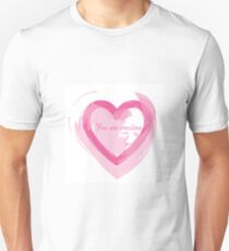 You are precious love heart Unisex T-Shirt