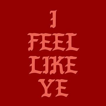 I feel like Ye by FabianB-