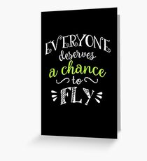 Wicked Musical Quote. Everyone Deserves A Chance To Fly. Greeting Card