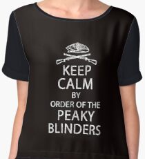 Keep Calm By Order Of The Peaky Blinders. V2. Chiffon Top