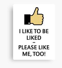 I Like To Be Liked – Please Like Me, Too! (Thumb Up) Canvas Print