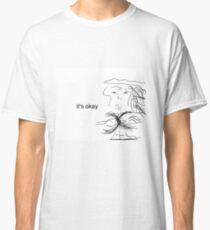 It's Okay Classic T-Shirt