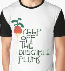 Keep Off the Dirigible Plums Graphic T-Shirt