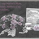 Happy Mother's Day, Grandma... by Sherry Hallemeier
