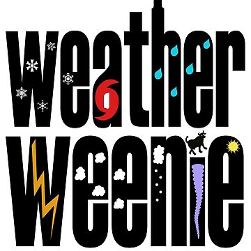 Weather Weenie - weather geek and proud! by SkyDiary