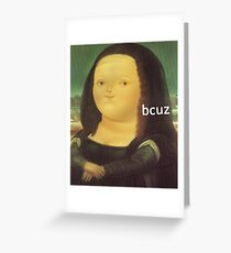 Bcuz Meme Framed Greeting Card