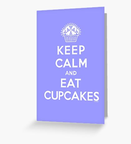 Keep Calm and Eat Cupcakes - white type Greeting Card