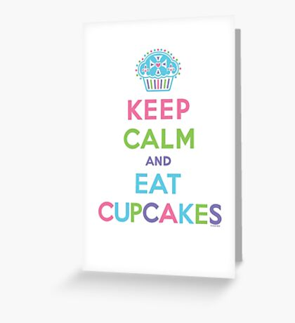 Keep Calm and Eat Cupcakes     Greeting Card