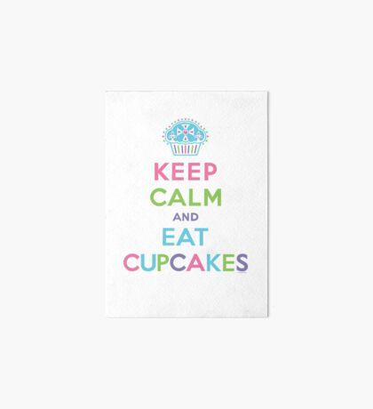 Keep Calm and Eat Cupcakes     Art Board