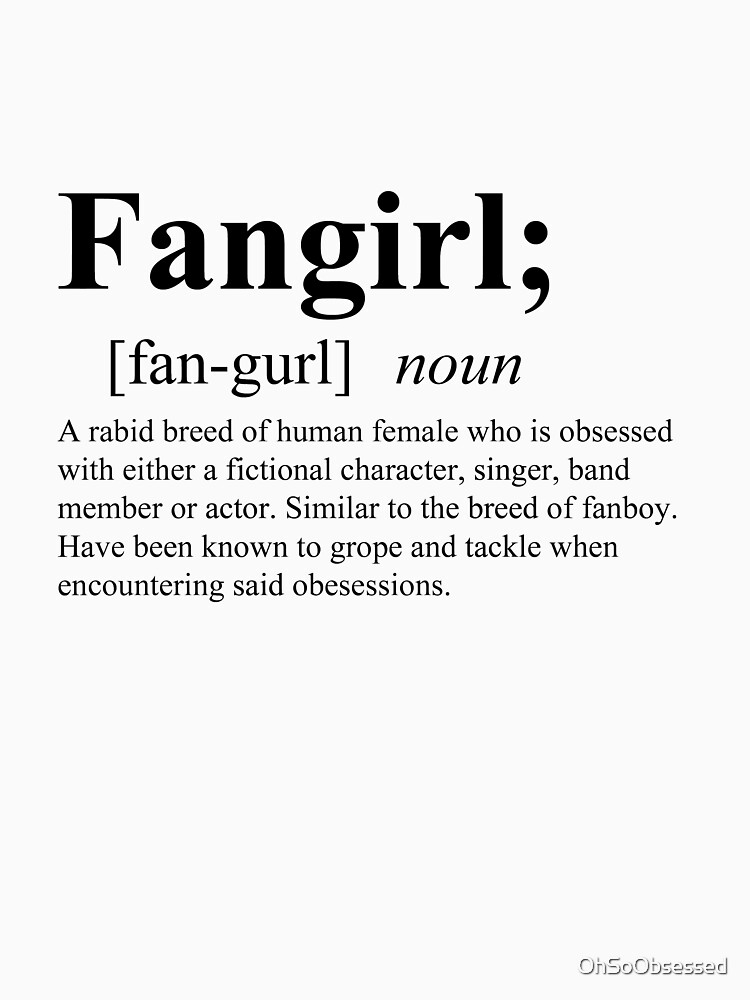 fangirl definition unisex t shirt by ohsoobsessed redbubble