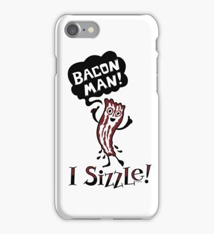 Bacon Man - I Sizzle iPhone Case/Skin