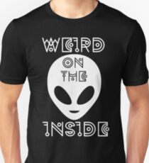 Weird on the Inside - White Letters Version Unisex T-Shirt