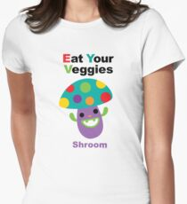 Eat your Veggies shrooms Womens Fitted T-Shirt