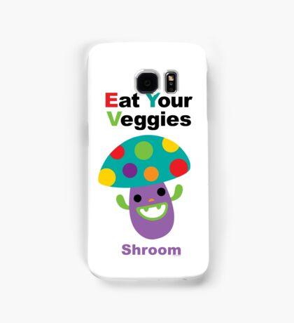Eat your Veggies shrooms Samsung Galaxy Case/Skin