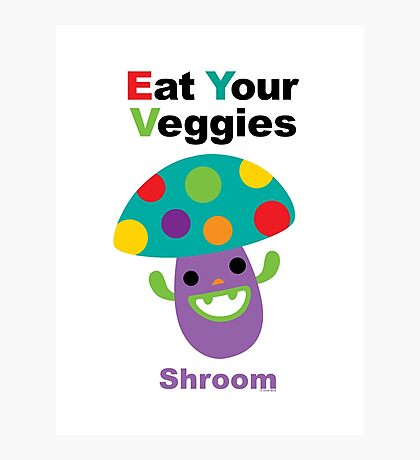 Eat your Veggies shrooms Photographic Print