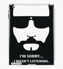 Dude - Wasn't Listening iPad Case/Skin