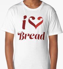 I Love Bread Long T-Shirt