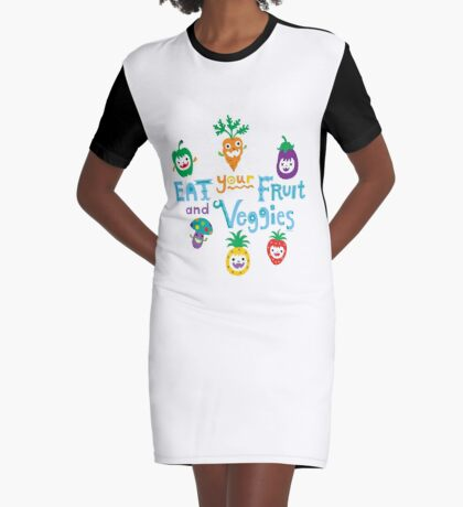 eat your fruit and veggies ll  Graphic T-Shirt Dress